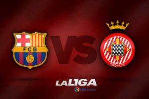 موعد مشاهدة بث مباشر مباراة برشلونة وجيرونا اليوم في الدوري الإسباني