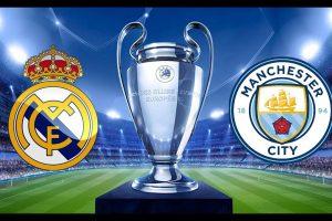 موعد مباراة ريال مدريد ومانشستر سيتي اليوم الجمعة 7-8-2020 في دوري أبطال أوروبا